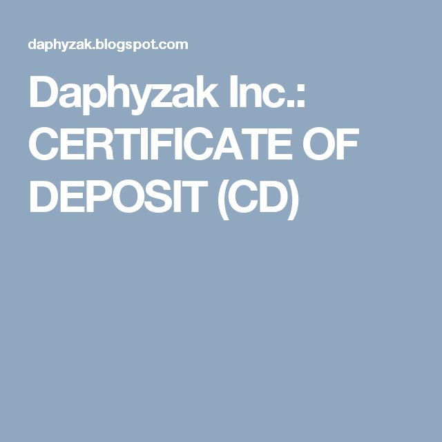 Daphyzak Inc.: CERTIFICATE OF DEPOSIT (CD) | OFFER FOR INTERBANK ...