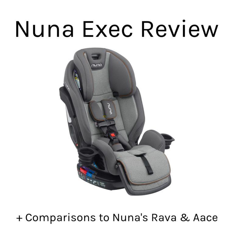 Nuna Exec Review Plus Rava & Aace Comparisons The