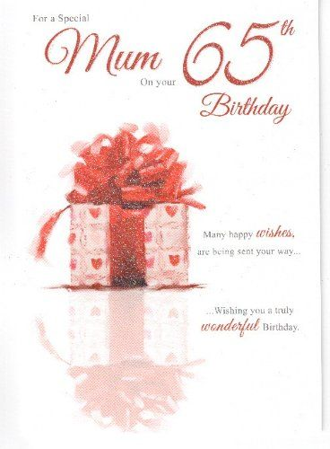 For A Special Mum On Your 65th Birthday Card Cards Http Www Amazon Co Uk Dp B00i15dmgk Ref Cm Sw R 65th Birthday Cards Birthday Cards Birthday Cards For Mum