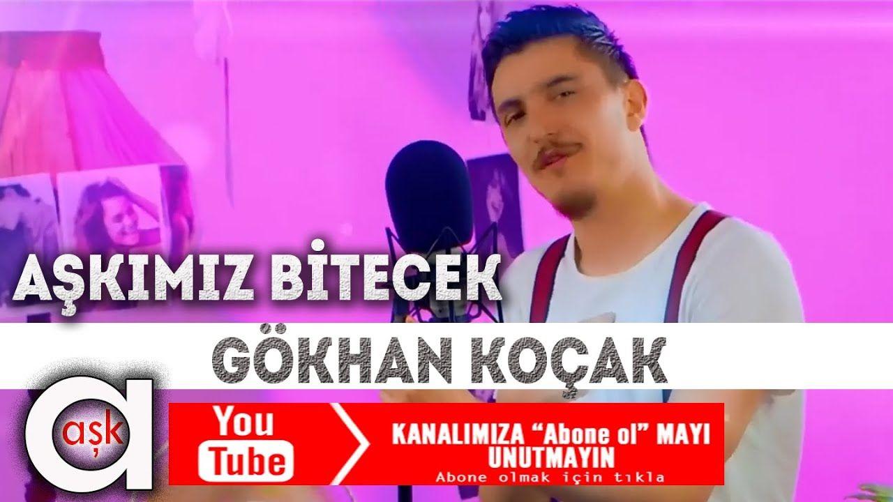 Gokhan Kocak Askimiz Bitecek Ask Muzik Kanal