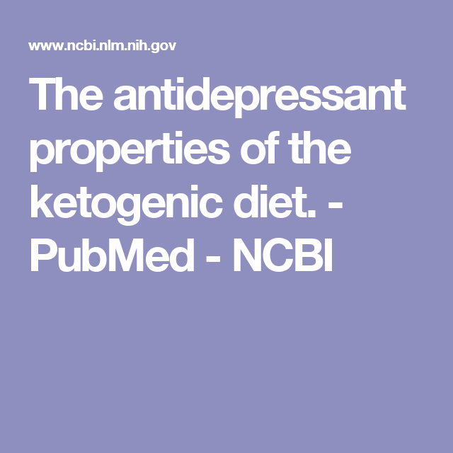 The Antidepressant Properties Of The Ketogenic Diet Pubmed Ncbi Ketogenic Diet Acupuncture Migraine