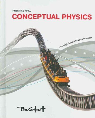 Prentice Hall Conceptual Physics 2009 Student Edition