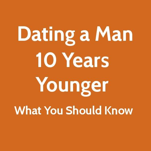 Woman dating man 10 years younger