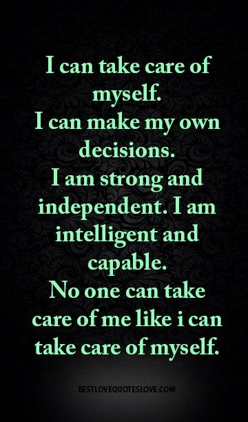 I Can Take Care Of Myself Quotes Take Care Of Me Quotes Best