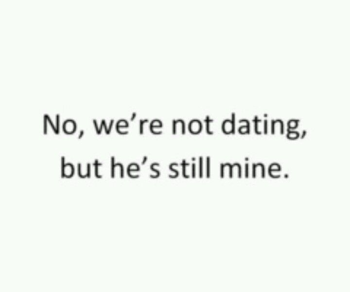 Were not dating but quotes