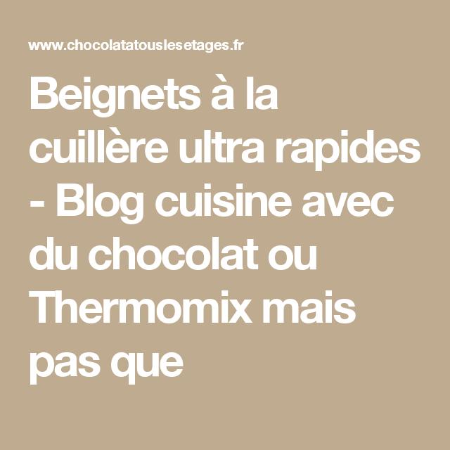 Beignets à la cuillère ultra rapides - Blog cuisine avec du chocolat ou Thermomix mais pas que
