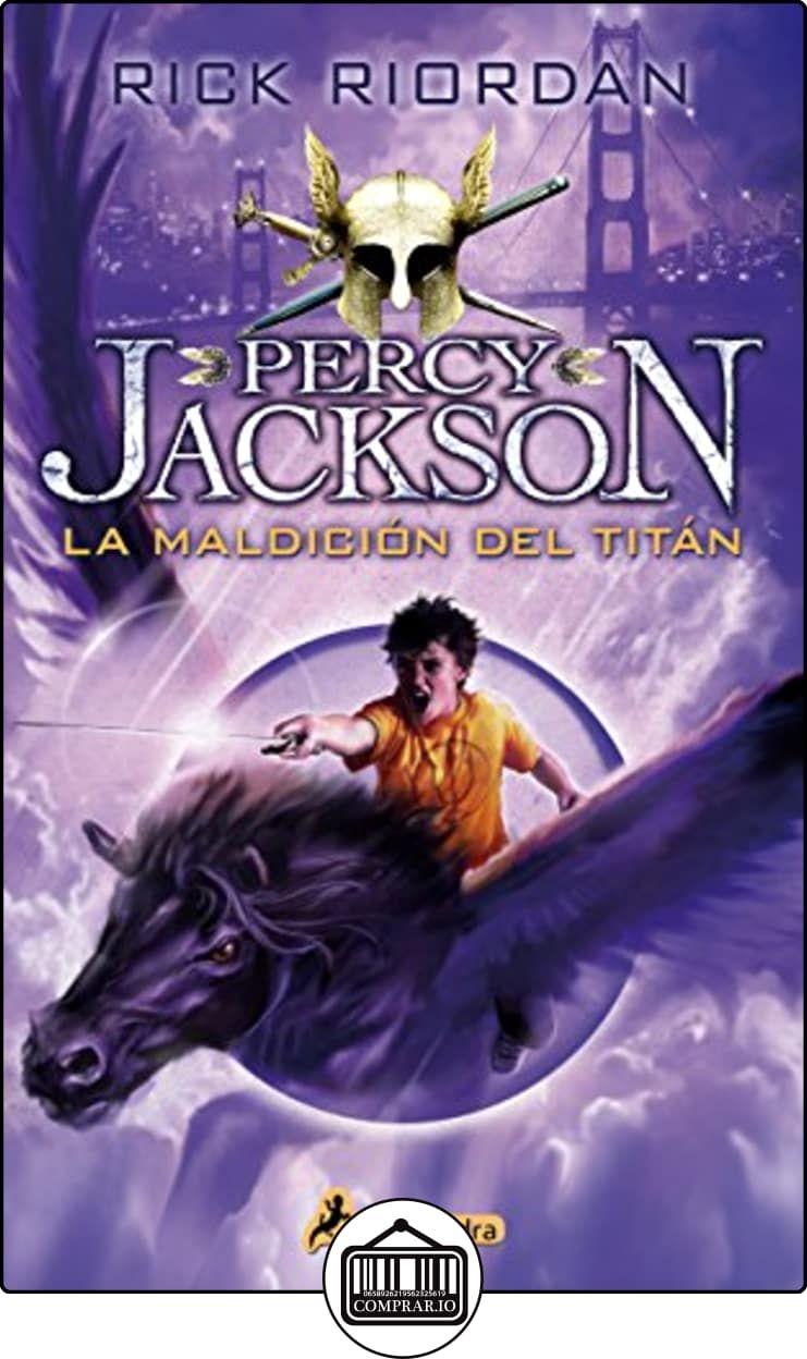 LA MALDICION DEL TITAN -Rtca.Nva.Portada- (PercyIII) (Narrativa Joven) de  RICK RIORDAN ✿ Libros infantiles y juveniles - (De 6 a 9 años) ✿