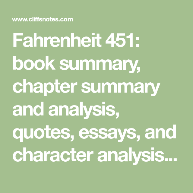 Fahrenheit  Book Summary Chapter Summary And Analysis Quotes  Fahrenheit  Book Summary Chapter Summary And Analysis Quotes Essays  And Character Analysis Courtesy Of Cliffsnotes