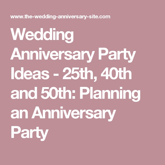 Ideas For A 40th Wedding Anniversary Party: Wedding Anniversary Party Ideas