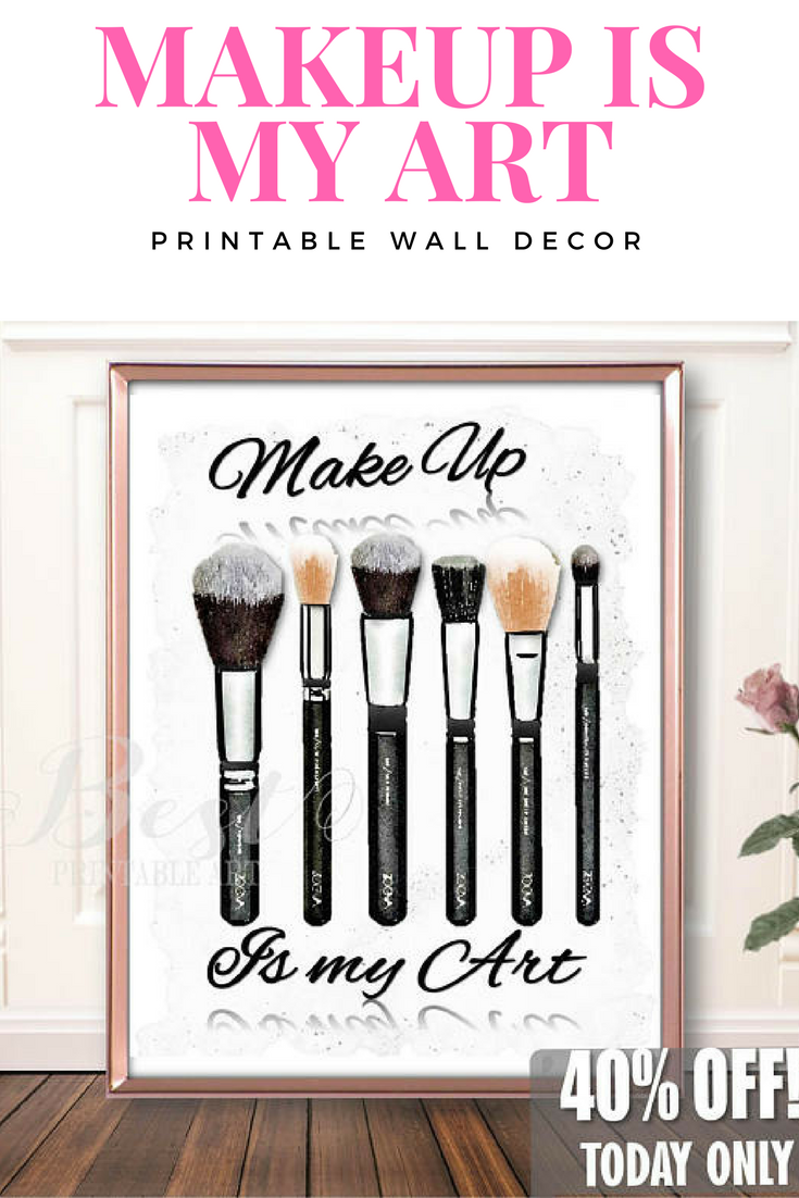 Makeup Is My Art Printable Makeup Room Decor Makeup Wall Decor Makeup Room Wall Decor Makeup Printable Make Makeup Room Makeup Room Decor Makeup Wall Art