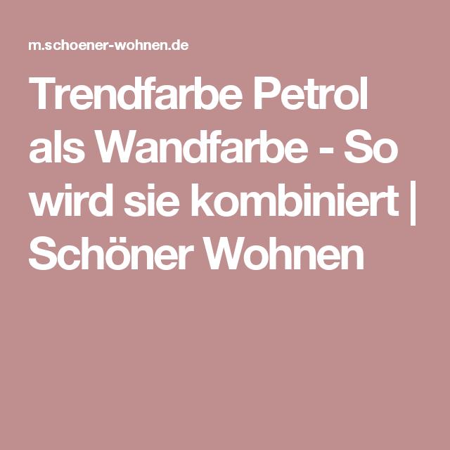 Trendfarbe Petrol als Wandfarbe - So wird sie kombiniert ...