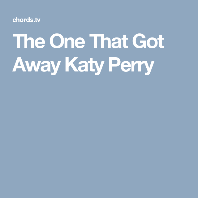The One That Got Away Katy Perry | Elvis presley | Pinterest | Katy ...