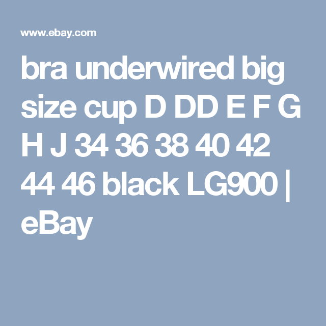 670fb9520635e bra underwired big size cup D DD E F G H J 34 36 38 40 42 44 46 black