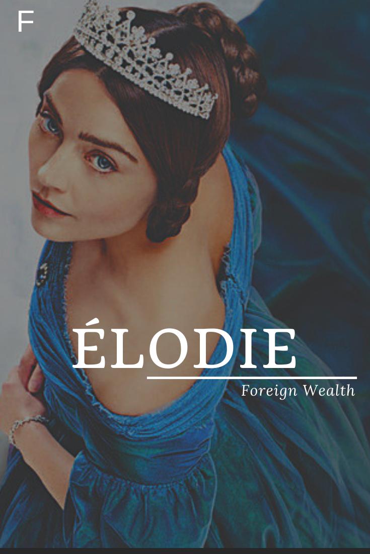 Elodie    Elodie bedeutet ausländischer Reichtum #Elodie #babynamesboy