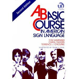 Amazon Com Basic Course In American Sign Language 9780932666420 Tom Humphri American Sign Language Sign Language Sign Language Phrases