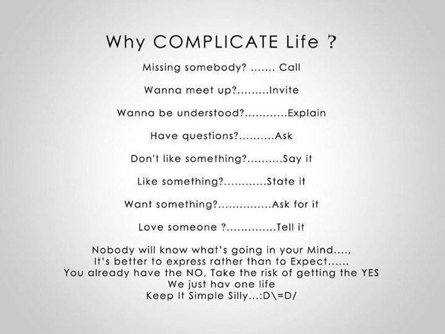Pin By Songdew On Words To The Wise Why Complicate Life This Or That Questions Perspective On Life
