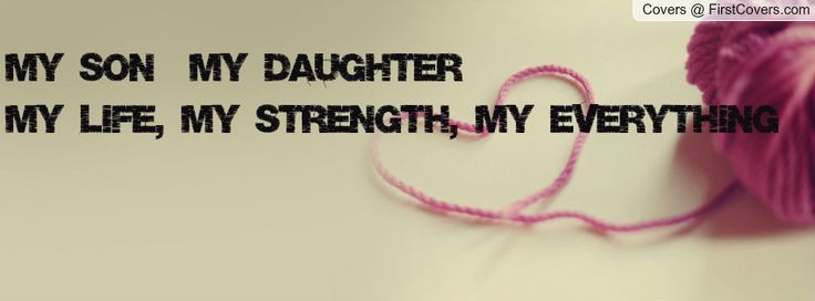 Quotes For Sons And Aughters Daughter Quotes My Son My