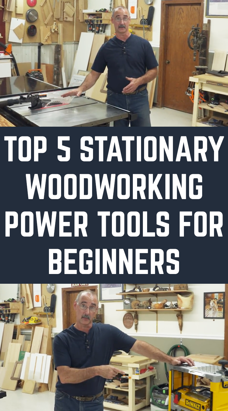 Top 5 Stationary Woodworking Power Tools For Beginners In