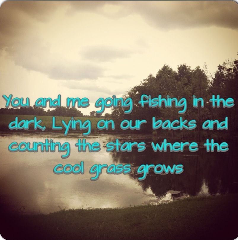 Fishing in the dark Country quotes country lyrics Claxton, Ga ...