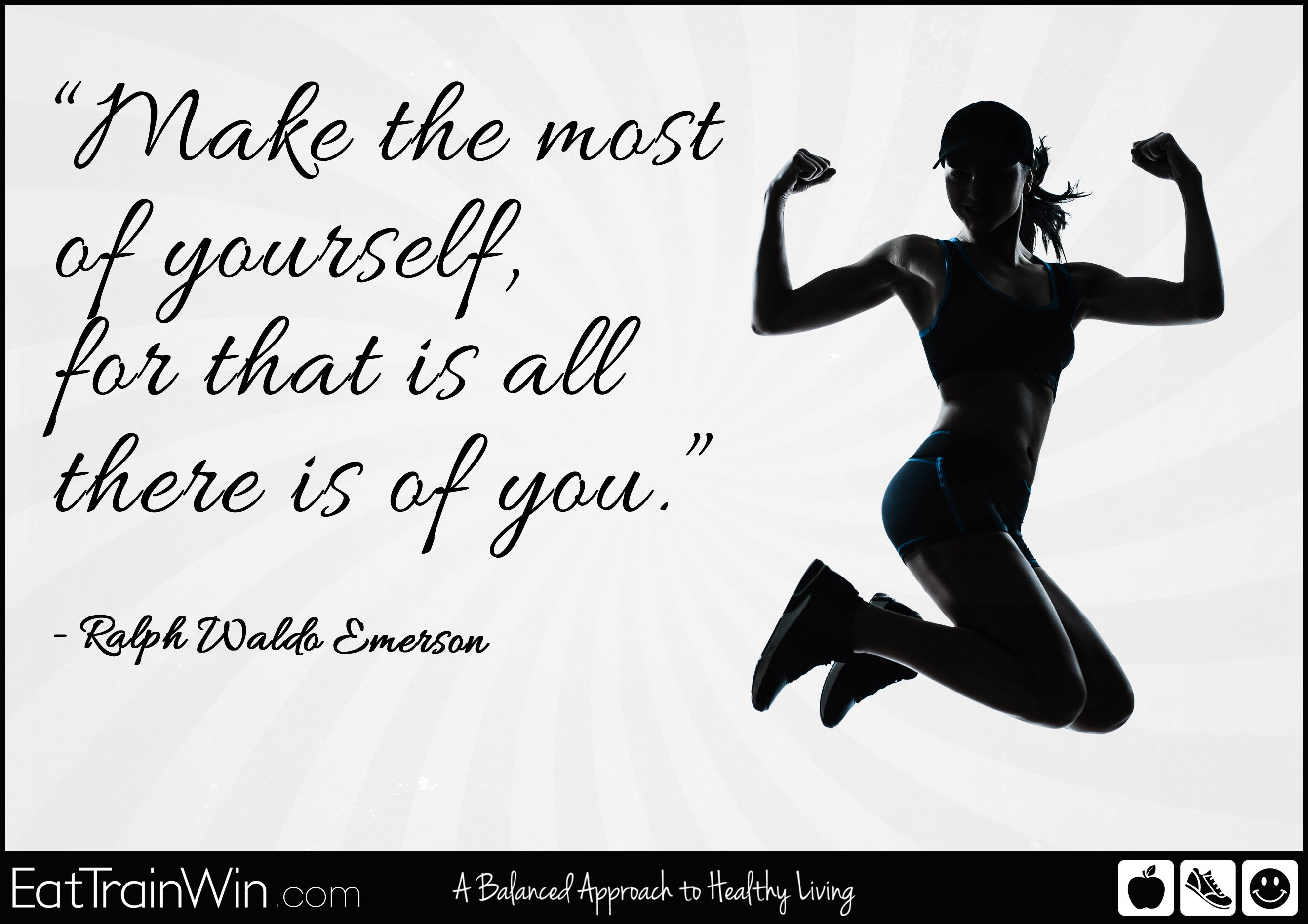 Make the most of yourself, for that is all there is of you...