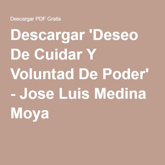Descargar 'Deseo De Cuidar Y Voluntad De Poder' - Jose Luis Medina Moya