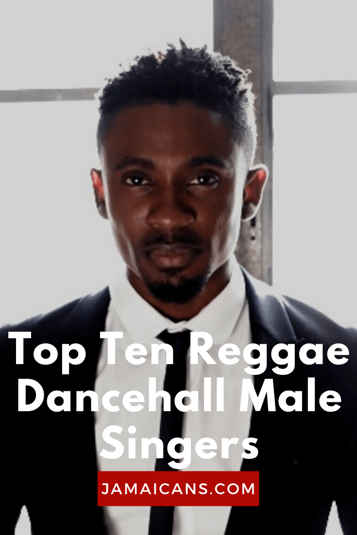 This list is compiled to reflect male dancehall singers