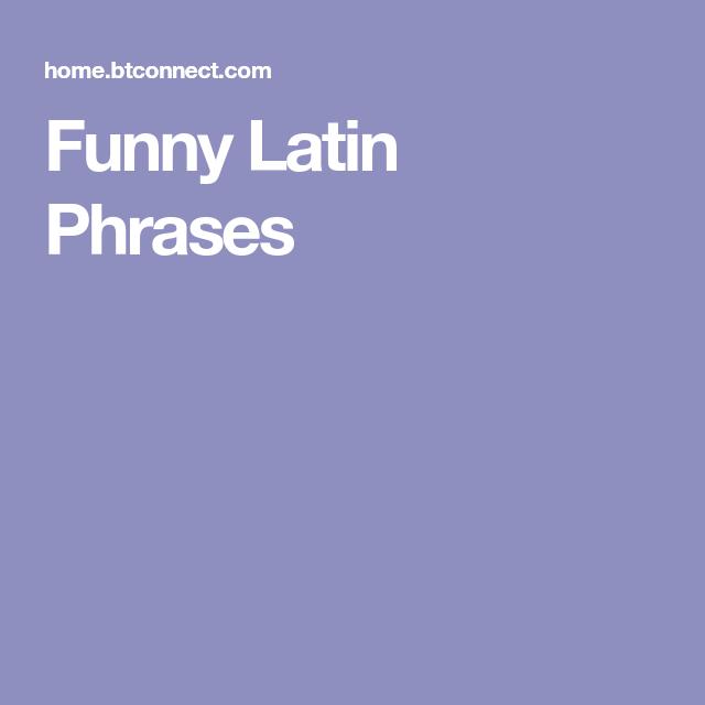 Funny Latin Phrases Latin phrases, Phrase, Latin