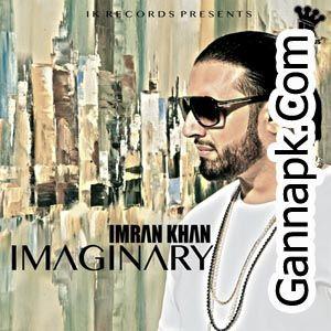 Imran Khan Imaginary Full Mp3 Songspk Free Download Gannapk Com Imran Khan New Song Download All New Songs