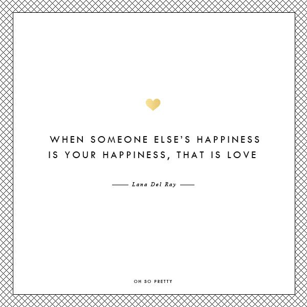 when someone else s happiness is your happiness that is love oh
