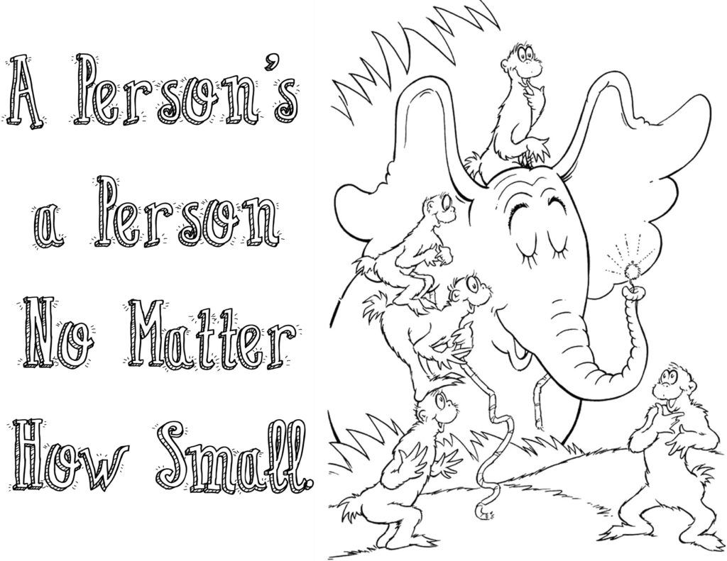 Horton Hears A Who A Persons A Person No Matter How Small Coloring Printable Dr Seuss Coloring Pages Dr Seuss Activities Dr Seuss Art