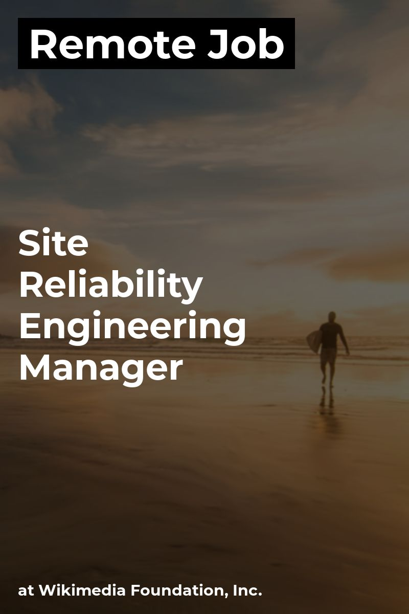 Remote Site Reliability Engineering Manager at Wikimedia