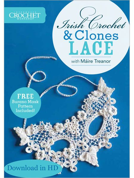 Interweave Crochet Workshop: Irish Crochet and Clones Lace with Maire Treanor Video Download