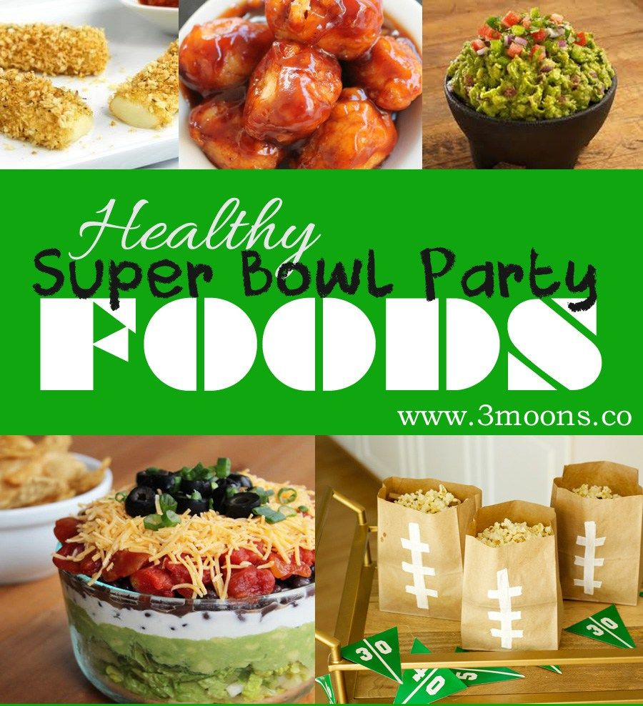 Healthy Super Bowl Party Foods - 3moons.co