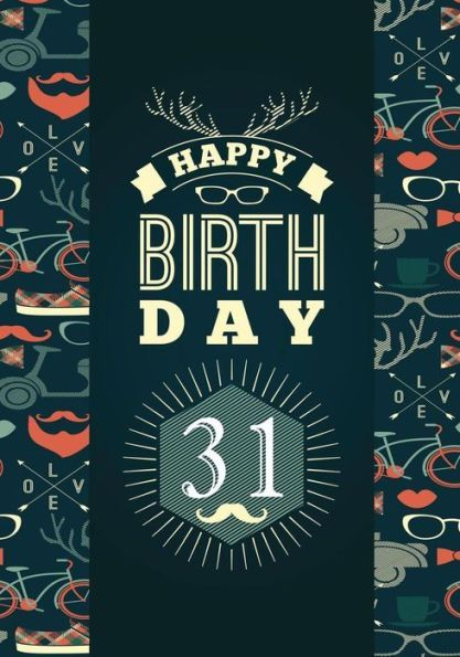 Happy Birthday 31 Gifts For Men Journal Notebook Year Old Journaling