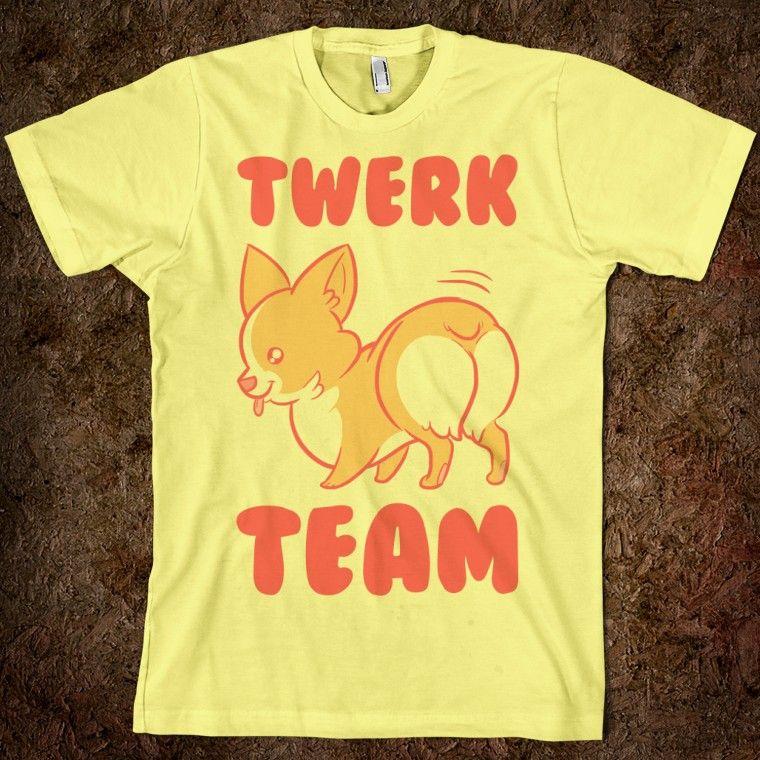 f33404c0 Corgi Twerk Team t-shirt | Corgi | Art & Fun Stuff | Twerk team ...