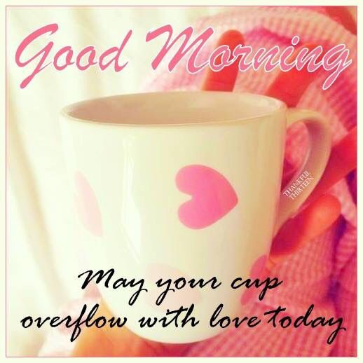 Pin By Coffee Lovers On Good Morning Good Night And Everything In Between Good Morning Coffee Cup Good Morning Texts Cute Good Morning Texts