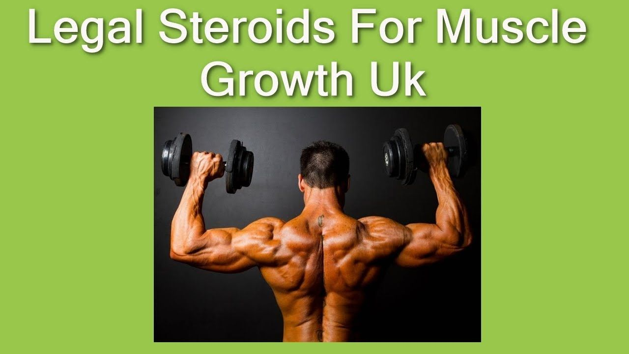 Legal Steroids For Muscle Growth Uk What Is A Legal Steroid For Muscle Muscle Growth Muscle Steroids