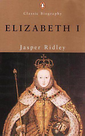 Elizabeth I. by Jasper Ridley.  In Today @ Canterbury Tales Bookshop / Book exchange / Cafe, Pattaya.