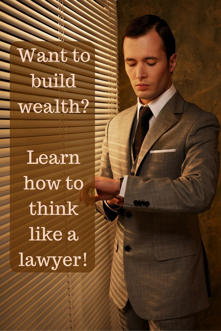 How Learning To Think Like A Lawyer Can Make You Wealthy The Dough Roller Lawyer Personal Injury Lawyer Law Student