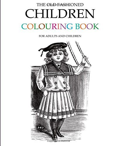 The Old Fashioned Children Colouring Book By Hugh Morrison Amazon