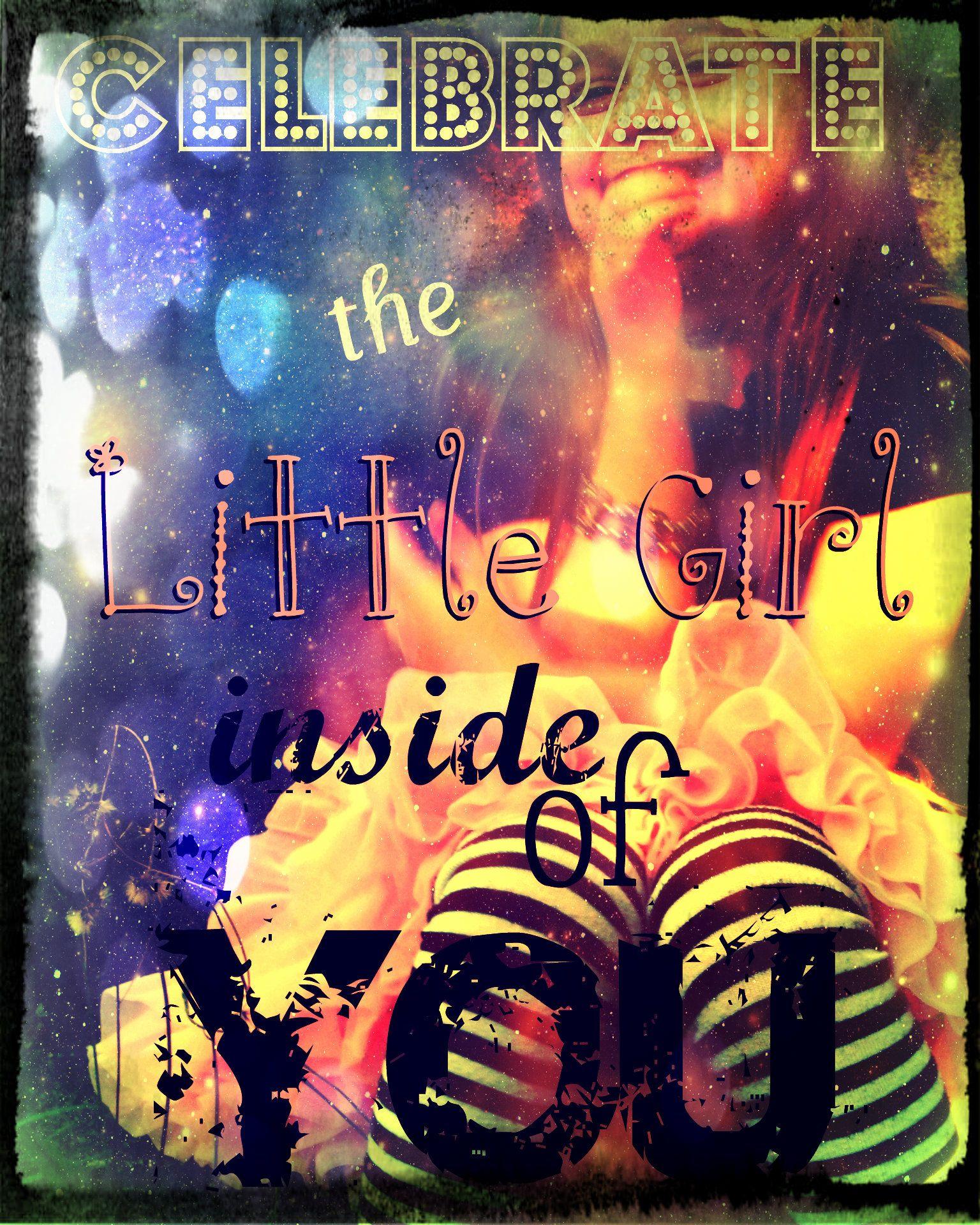 """Celebrate The Little Girl Inside Of You"" by Linda Tellier of Glitter & Grunge Studio; Arts Guild of Woonsocket member."