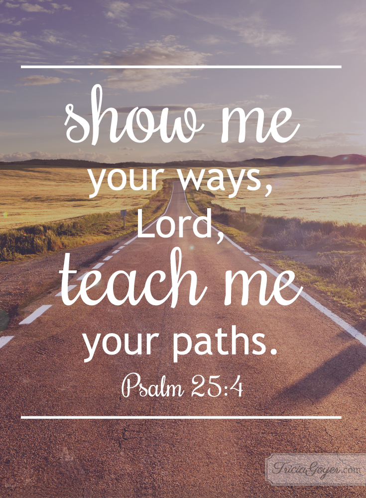 Your Ways | Bible Verses, Quotes and Sayings | Psalm 25 ...