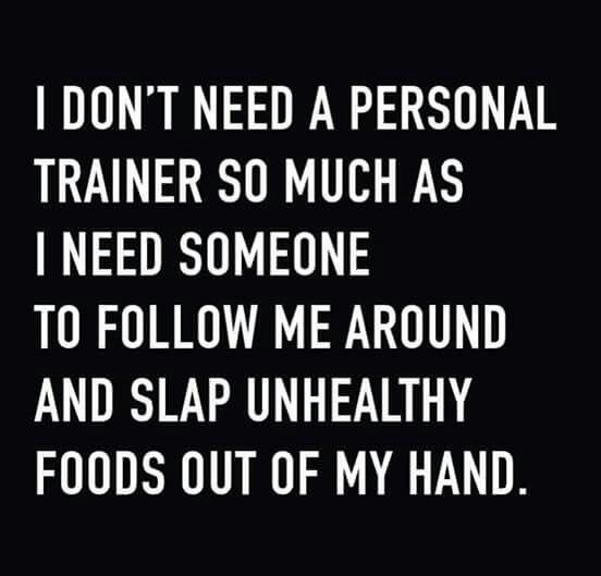 I don't need a personal trainer. ..