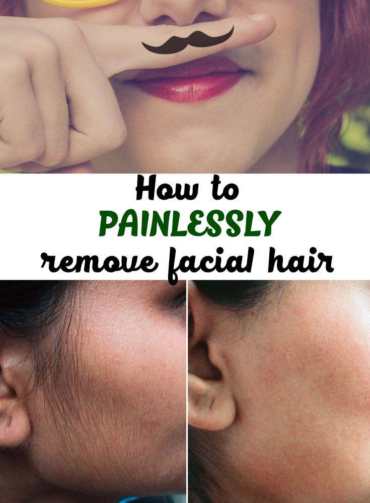 How to painlessly remove facial hair