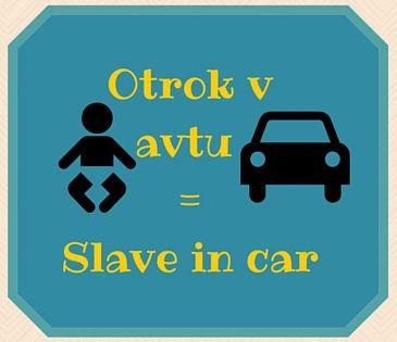Otrok v avtu =Slave in car