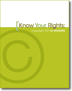 Copyright info for Beaders - free e-book (.pdf download) - Should be required reading for jewelry artists!