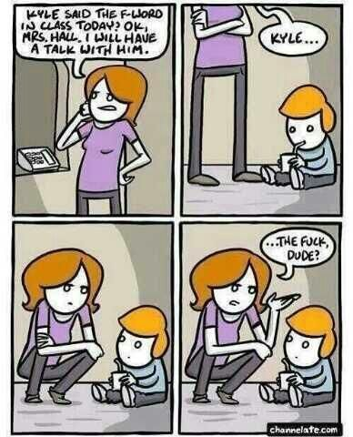 Me when I have kids. ...