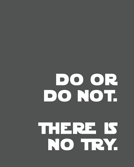 Do Or Do Not There Is No Tryyoda Quotestar Wars Quotes For Nursery