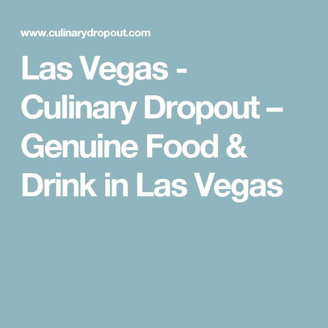 Las Vegas - Culinary Dropout – Genuine Food & Drink in Las Vegas