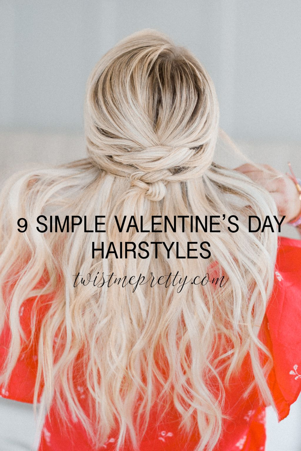 9 Quick Hairstyles for Valentines Day - Style Round-Up - Twist Me Pretty